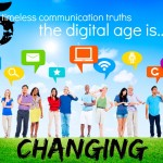 5 TIMELESS COMMUNICATION TRUTHS THE DIGITAL AGE IS CHANGING