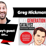 NGC #017: THE SECRET SAUCE OF MOBILE MARKETING WITH GREG HICKMAN [PODCAST]