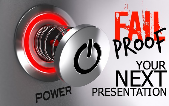 Fail Proof Your Next Presentation