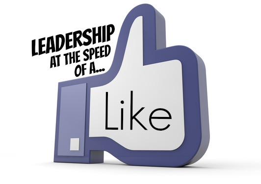 Leadership At The Speed Of A Like