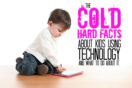 The Cold Hard Facts About Kids Using Technology And What To Do About It
