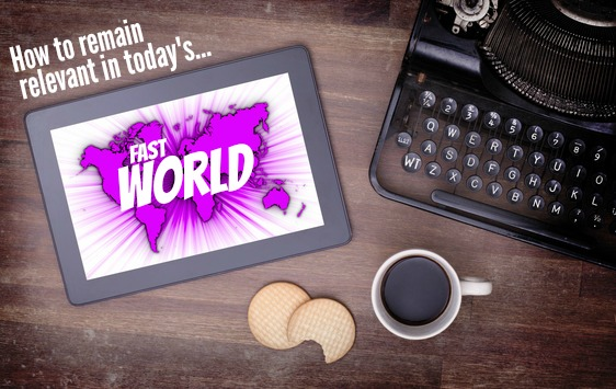 How To Remain Relevant In Today's Fast World