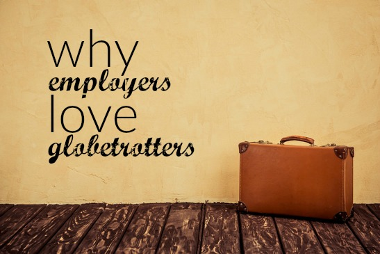 Why Employers Love Globetrotters